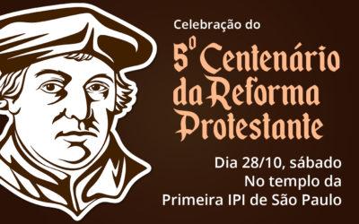 500 Anos da Reforma: Celebração da IPI do Brasil