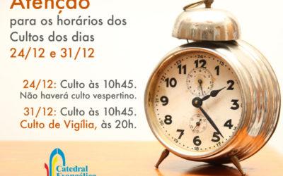 Horários dos cultos dos dias 24 e 31